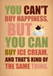 You Can't Buy Happiness, But...