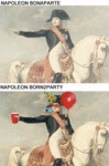 Napoleon Bonaparte, Napoleon Born2party