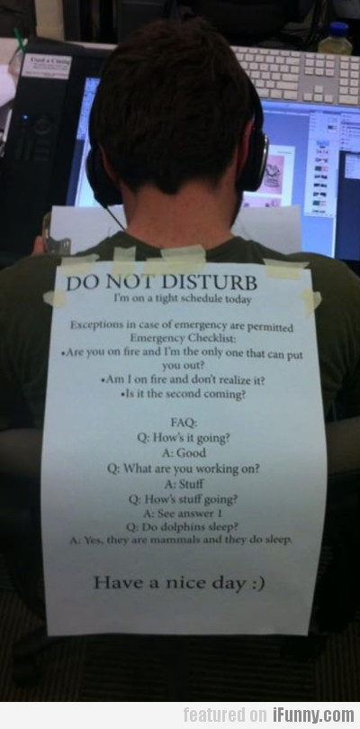 Do Not Disturb, I'm On A Tight Schedule Today...