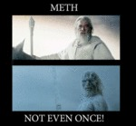 Meth, Not Even Once!
