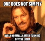 One Does Not Simply, Walk Normally After...