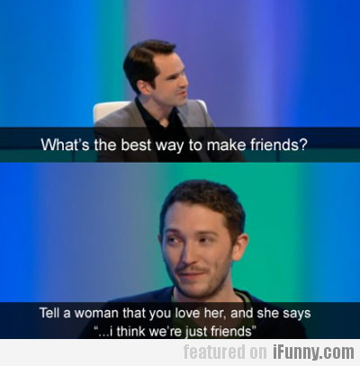 What's The Best Way To Make Friends?