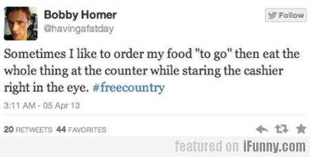 Sometimes I like to order my food..
