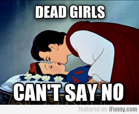 Dead Girls, Can't Say No
