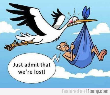 Just admit that we're lost!