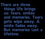 There Are Three Things Life Brings Us...