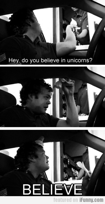 Hey, Do You Believe In Unicorns?