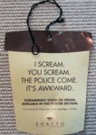 I Scream. You Scream. The Police Come...