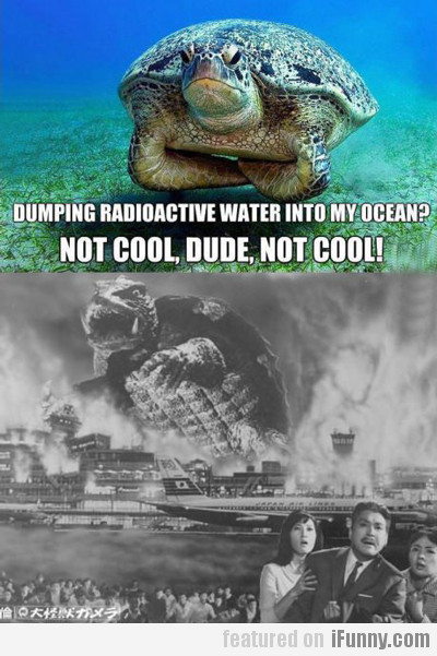 Dumping Radioactive Water Into My Ocean?