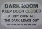 Dark Room, Keep Door Closed, If Left Open All...