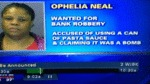 Ophelia Neal Wanted For Bank Robbery...