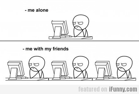 Me alone and me with my friends