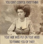 You Can't Control Everything, Your Hair Was...