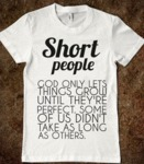 Short People, God Only Lets Things Grown Until...