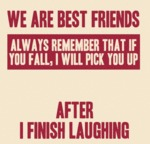 We Are Best Friends, Always Remember That If...