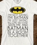 I'm Not Saying I'm Batman, I'm Just Saying No...