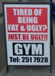 Tired Of Being Fat And Ugly? Just Be Ugly! Gym