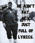 He Ain't Fat, He's Just Full Of Lyrics