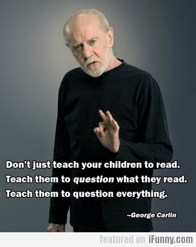 Don't Just Teach Your Children To Read..