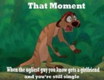 That Moment, When The Ugliest Guy You Know...
