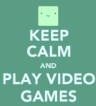 Keep Calm An Play Video Games