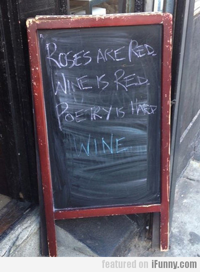 Roses Are Red, Wine Is Red, Poetry Is Hard, Wine