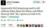 Apparently Neil Armstrong Used To Tell Unfunny...