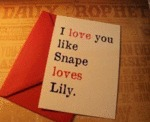 I Love You Like Snape Loves Lily