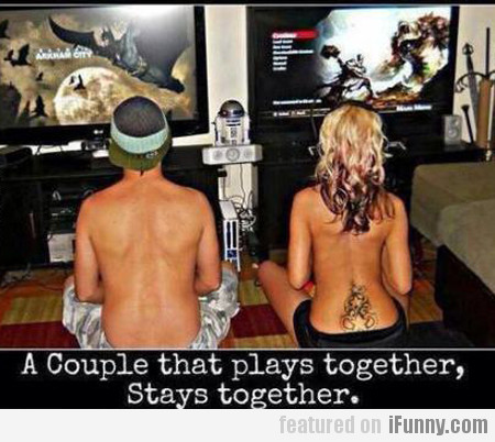 A Couple That Plays Together, Stays Together