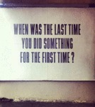 When Was The Last Time You Did Something For...