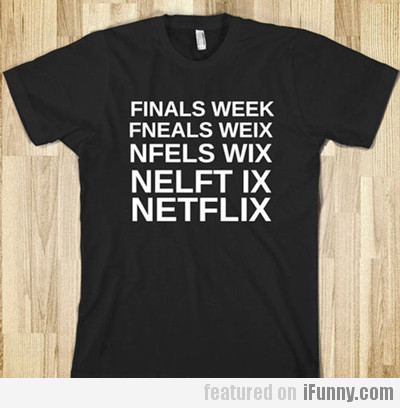 Finals Week Vs Netflix