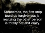 Sometimes, The First Step Towards Forgiveness...