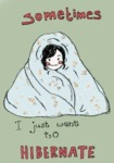 Sometimes, I Just Want To Hibernate