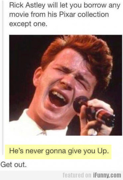 Rick Astley Will Let You Borrow Any Movie From..