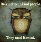 Be Kind To Unkind People...