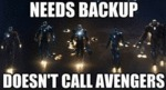 Needs Backup, Doesn't Call Avengers