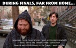 During Finals Far From Home...