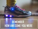Remember How Awesome You Were
