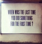 When Was The Last Time You Did...