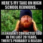 Here's My Take On High School Reunions...