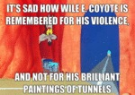 It's Sad How Wile E Coyote Is Remembered...