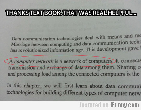 Thanks Text Book. That Was Real Helpful...
