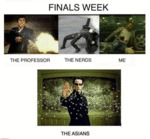 Finals Week, The Professor, The Nerds, Me...