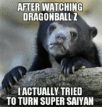 After Watching Dragoball Z...
