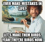 Ever Make Mistakes In Life?