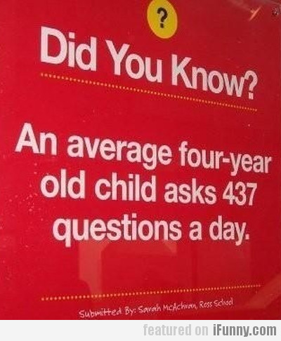 An Average Four-year Old Child Asks 437...