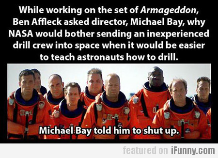 While Working On The Set Of Armageddon...