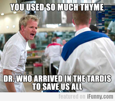 you used so much thyme...