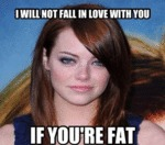 I Will Not Fall In Love With You, If You're Fat