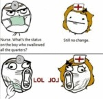 Nurse. What's The Status On The Boy Who..